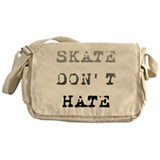 Skate Don't Hate Messenger Bag