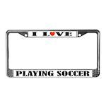 I Love Playing Soccer License Plate Frame
