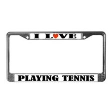 I Love Playing Tennis License Plate Frame