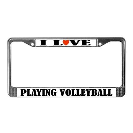 I Love Playing Volleyball License Frame