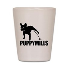 FRENCHIE [pee on] PUPPYMILLS Shot Glass