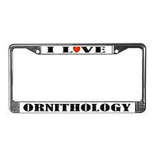 Ornithology License Plate Frame (I Love)