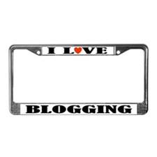 I Love Blogging License Plate Frame