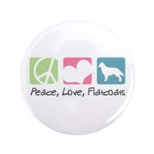 "Peace, Love, Flatcoats 3.5"" Button"