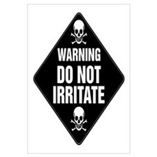 DO NOT IRRITATE Warning Sign