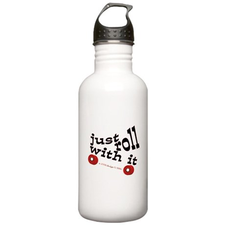 Just Roll With It Stainless Water Bottle 1.0L