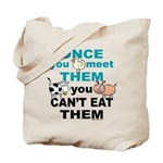 once you meet them you cant eat them vegan tote