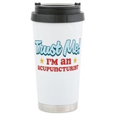 Trust me Acupuncturist Ceramic Travel Mug