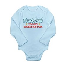 Trust me Arbitrator Long Sleeve Infant Bodysuit