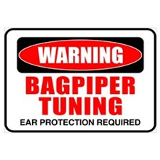 Warning Bagpiper Tuning