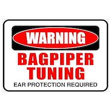 Warning Bagpiper Tuning