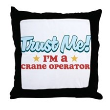 Trust me Crane operator Throw Pillow