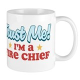 Trust me Fire chief Coffee Mug