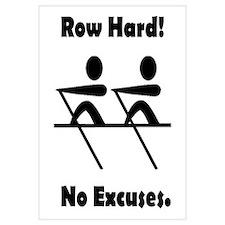 Row Hard! No Excuses.