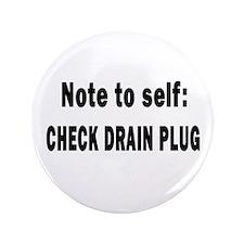 """Note to Self... Check Drain P 3.5"""" Button"""