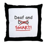 Deaf and Smart Throw Pillow
