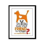 Keep Your Friend on a Chain? Framed Panel Print