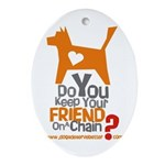 Keep Your Friend on a Chain? Oval Ornament