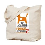 Keep Your Friend on a Chain? Tote Bag