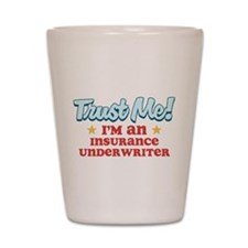 Trust Me Insurance underwrite Shot Glass