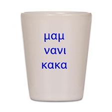 """""""EAT SLEEP POOP"""" IN GREEK Shot Glass"""