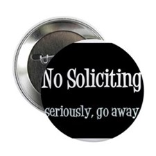 "No soliciting 2.25"" Button"
