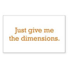 Give me the Dimensions Decal