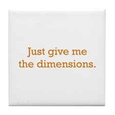 Give me the Dimensions Tile Coaster