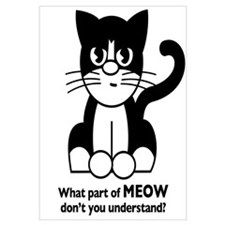 """What part of MEOW don't you understand?"" Large Fr"