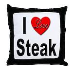 I Love Steak Throw Pillow