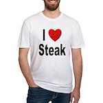 I Love Steak Fitted T-Shirt