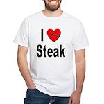 I Love Steak (Front) White T-Shirt