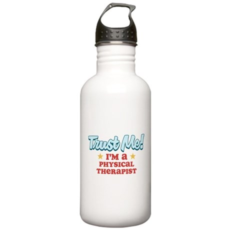 Trust Me Physical therapist Stainless Water Bottle
