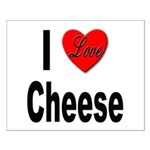 I Love Cheese Small Poster
