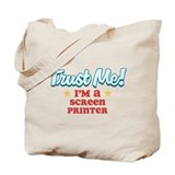 Trust Me Screen printer Tote Bag