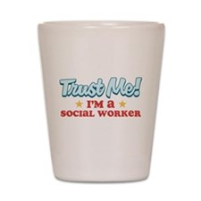 Trust Me Social worker Shot Glass