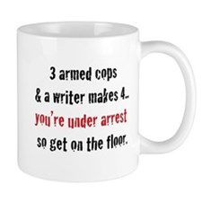 3 Armed Cops and a Writer... Mug