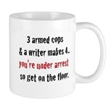 3 Armed Cops and a Writer... Coffee Mug