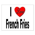 I Love French Fries Small Poster