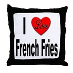 I Love French Fries Throw Pillow