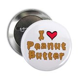 "I Love Peanut Butter 2.25"" Button"