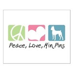Peace, Love, Min Pins Small Poster