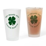 So Irish Drinking Glass