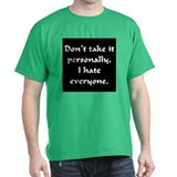 I hate everyone Black T-Shirt