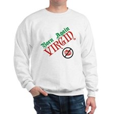 Born Again Virgin Sweatshirt