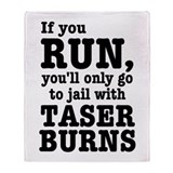 If you Run, You'll Only Go To Jail With Taser Bur
