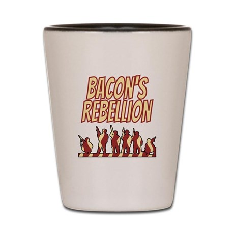 Bacon's Rebellion Shot Glass