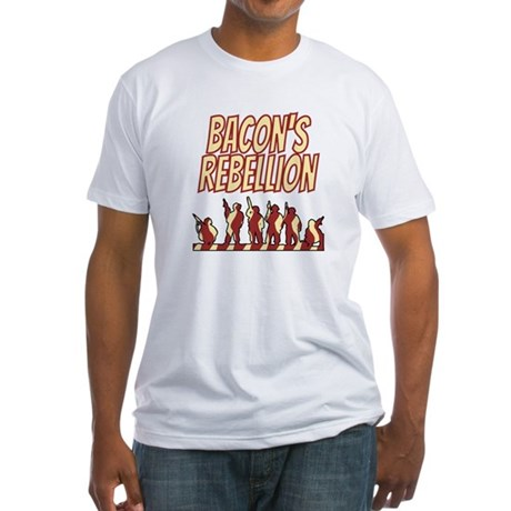 Bacon's Rebellion Fitted T-Shirt
