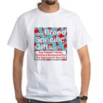 Breed Specific Gifts T-Shirt White T-Shirt
