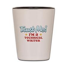 Trust Me Technical Writer Shot Glass